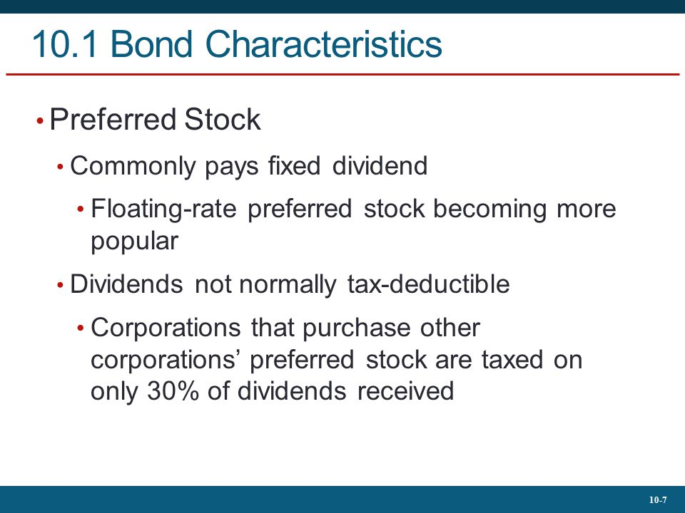 10.1 Bond Characteristics Preferred Stock Commonly pays fixed dividend