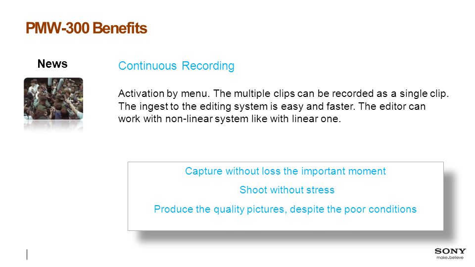 PMW-300 Benefits Continuous Recording News