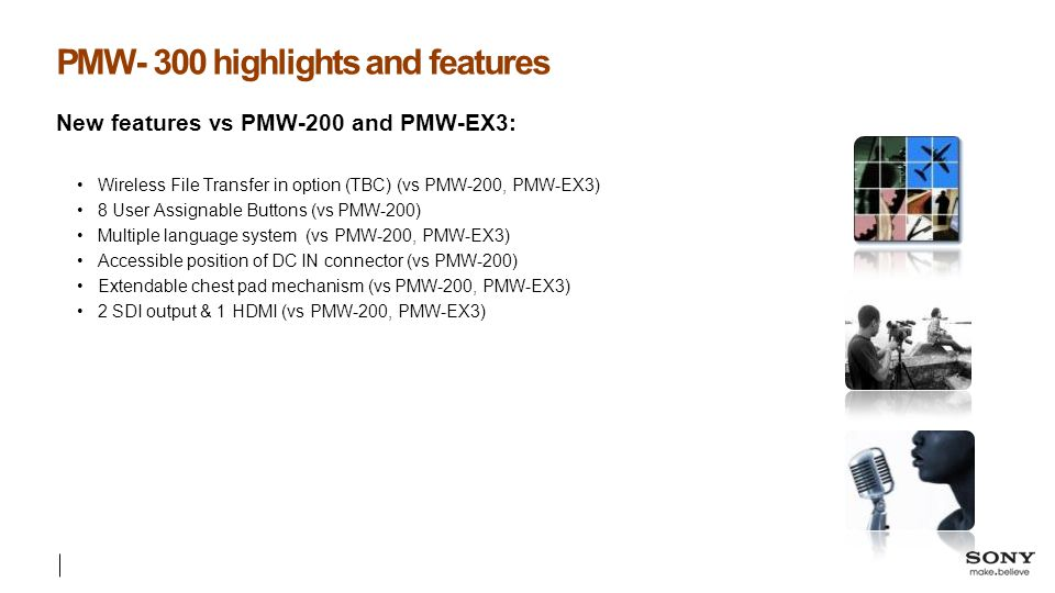 PMW- 300 highlights and features