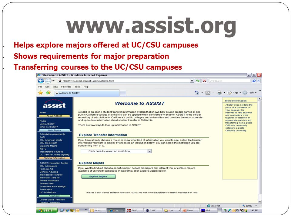 www.assist.org Helps explore majors offered at UC/CSU campuses
