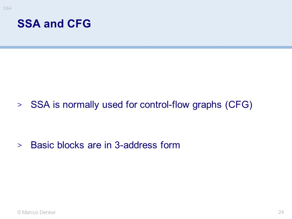 SSA and CFG SSA is normally used for control-flow graphs (CFG)