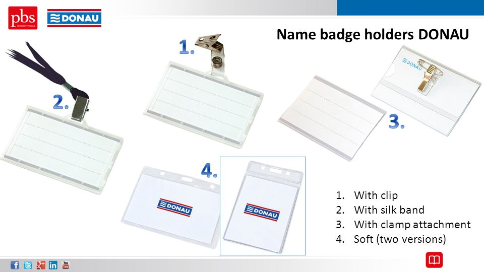 1. 2. 3. 4. Name badge holders DONAU With clip With silk band