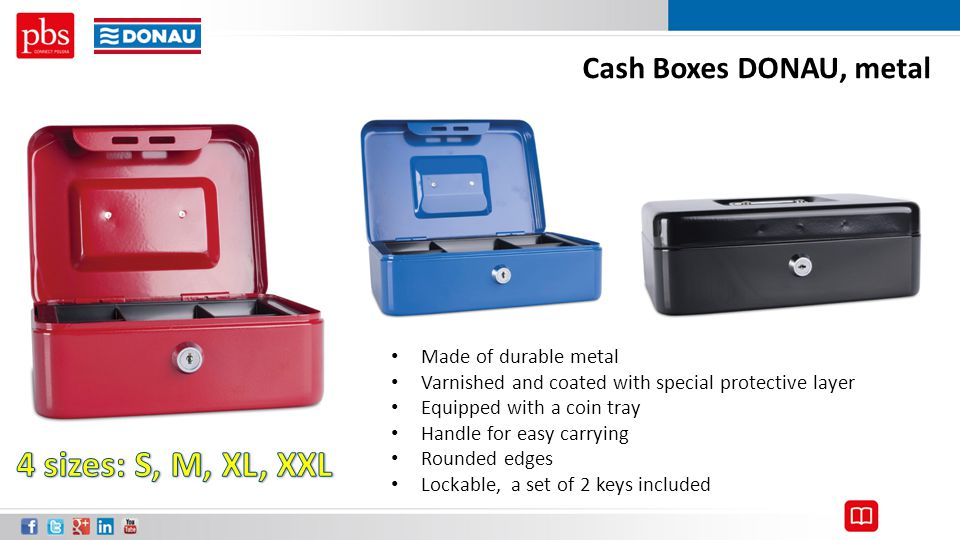 4 sizes: S, M, XL, XXL Cash Boxes DONAU, metal Made of durable metal