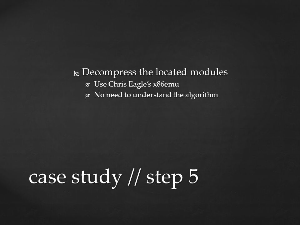 case study // step 5 Decompress the located modules