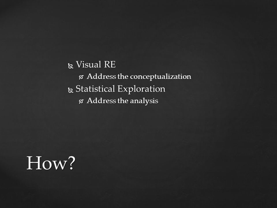 How Visual RE Statistical Exploration Address the conceptualization