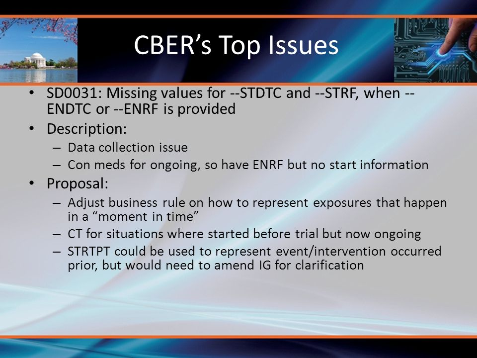 CBER's Top Issues SD0031: Missing values for --STDTC and --STRF, when --ENDTC or --ENRF is provided.