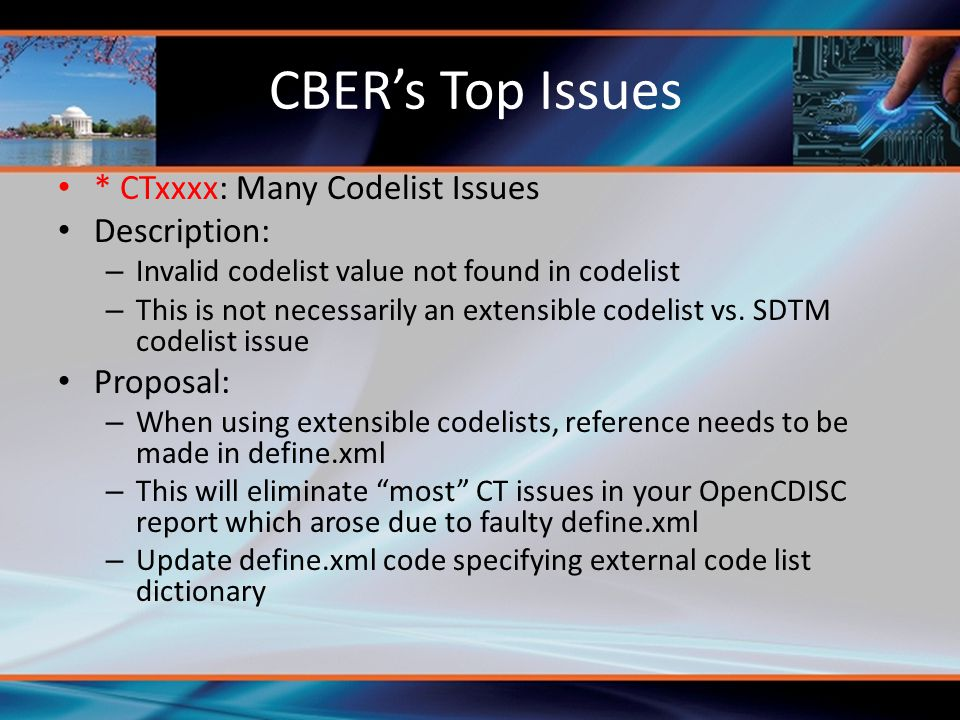 CBER's Top Issues * CTxxxx: Many Codelist Issues Description: