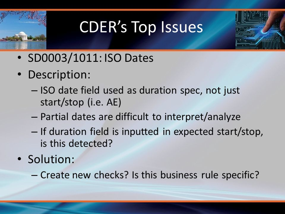 CDER's Top Issues SD0003/1011: ISO Dates Description: Solution: