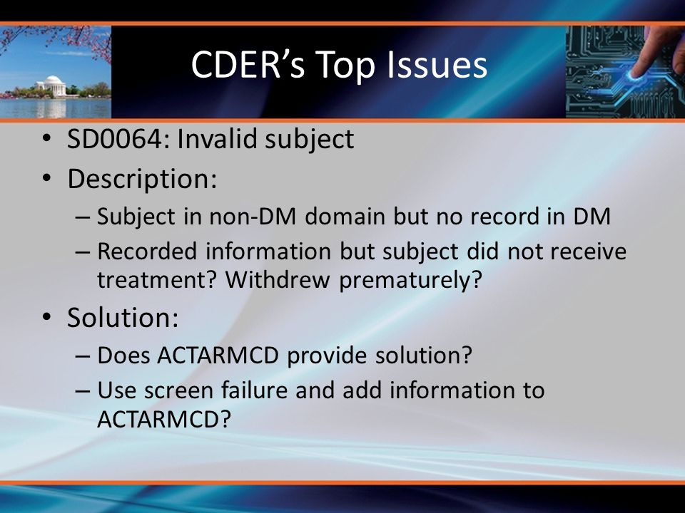 CDER's Top Issues SD0064: Invalid subject Description: Solution: