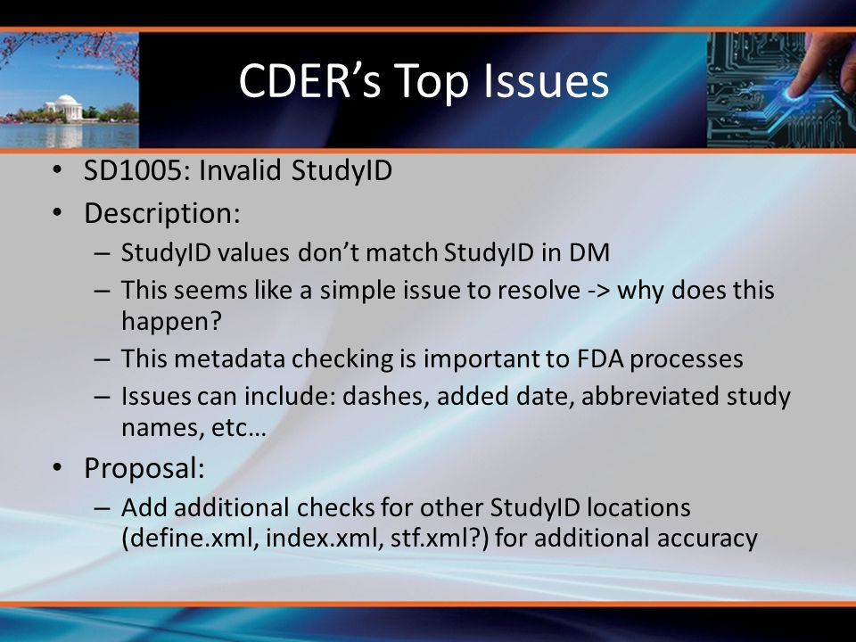 CDER's Top Issues SD1005: Invalid StudyID Description: Proposal:
