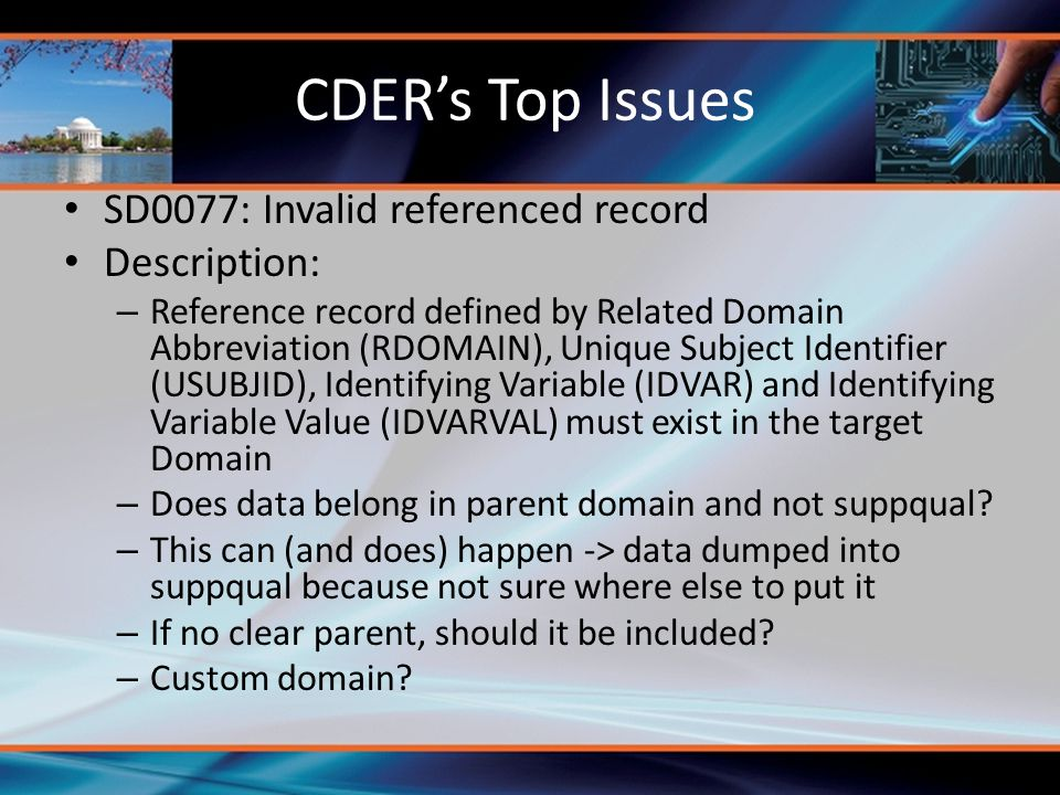 CDER's Top Issues SD0077: Invalid referenced record Description: