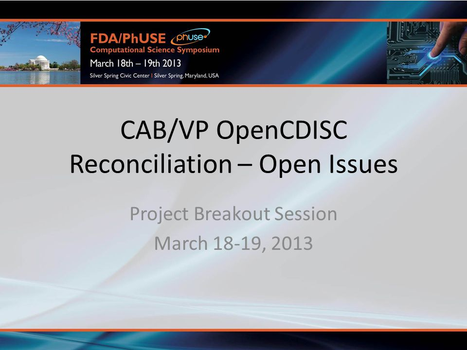 CAB/VP OpenCDISC Reconciliation – Open Issues
