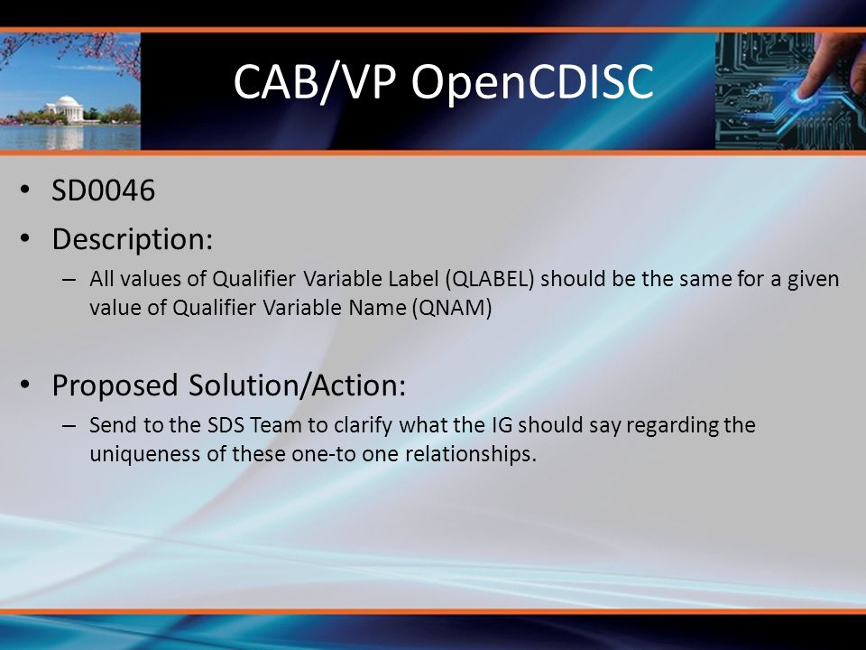 CAB/VP OpenCDISC SD0046 Description: Proposed Solution/Action: