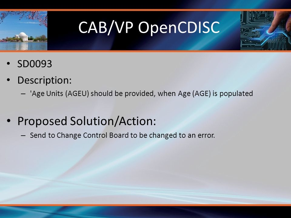 CAB/VP OpenCDISC Proposed Solution/Action: SD0093 Description: