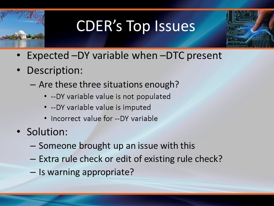 CDER's Top Issues Expected –DY variable when –DTC present Description: