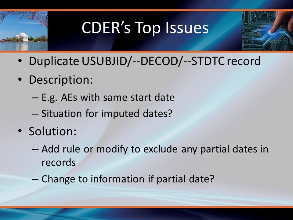 CDER's Top Issues Duplicate USUBJID/--DECOD/--STDTC record