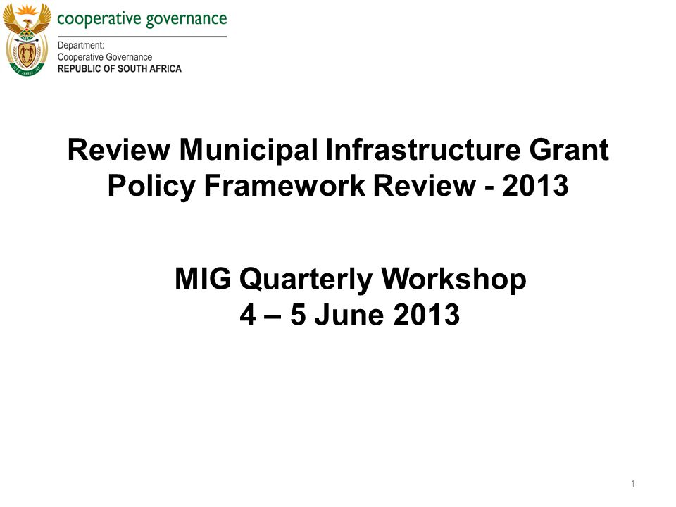 Review Municipal Infrastructure Grant Policy Framework Review - 2013