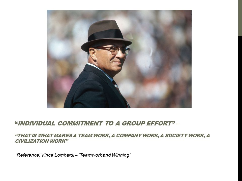Individual commitment to a group effort – that is what makes a team work, a company work, a society work, a civilization work