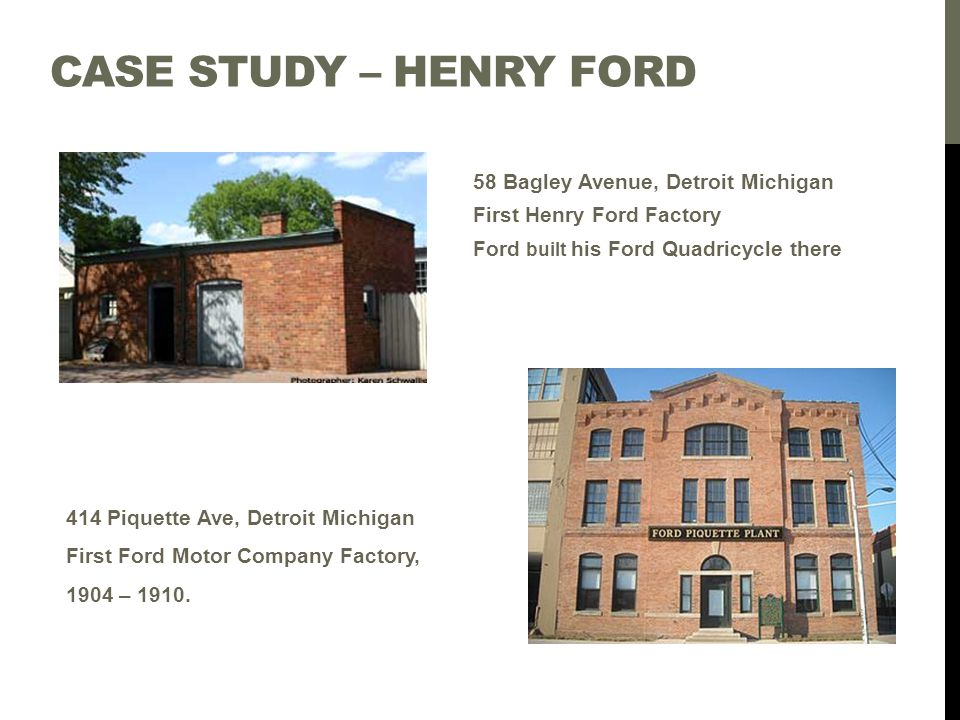 Case study – Henry Ford 58 Bagley Avenue, Detroit Michigan