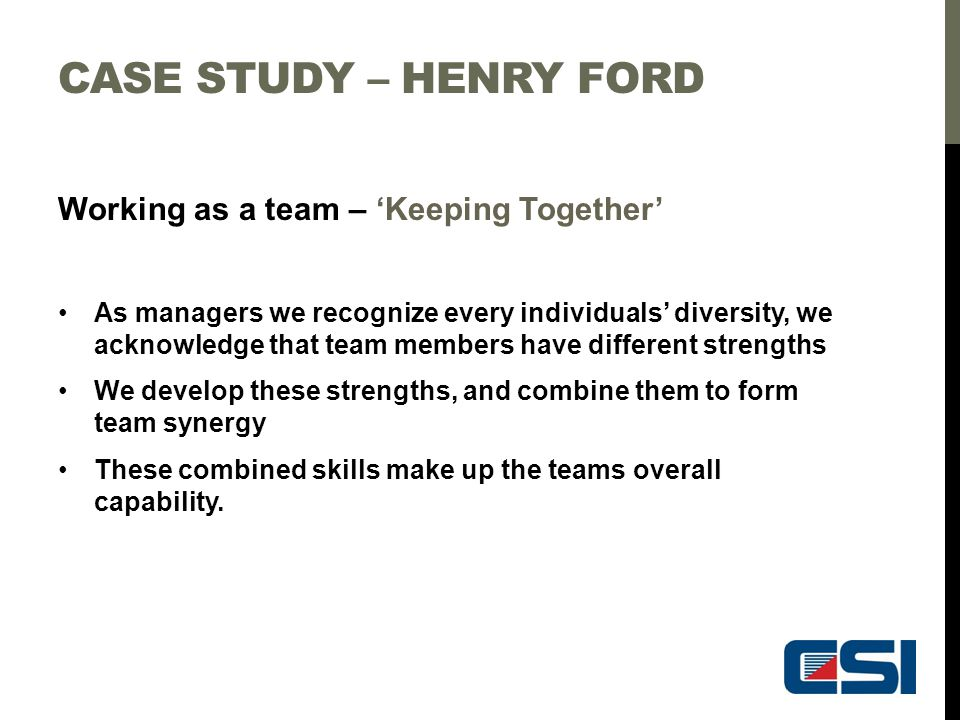 Case study – Henry Ford Working as a team – 'Keeping Together'