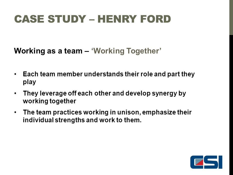 Case study – Henry Ford Working as a team – 'Working Together'