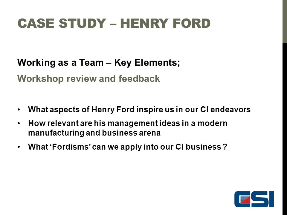 Case study – Henry Ford Working as a Team – Key Elements;