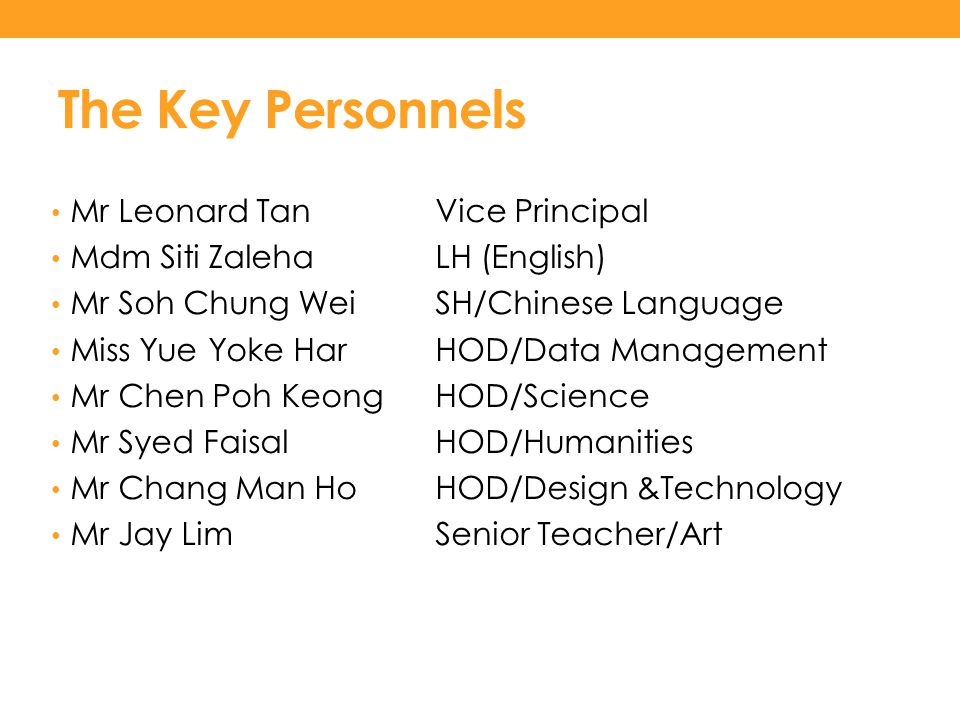 The Key Personnels Mr Leonard Tan Vice Principal