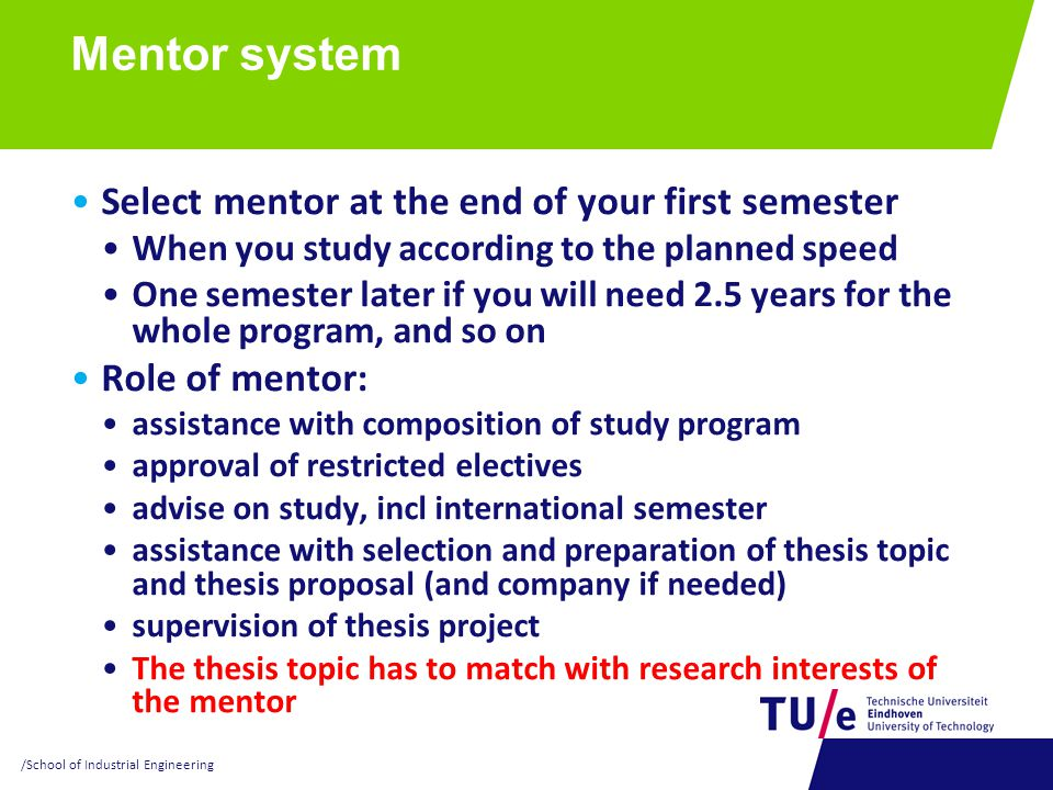 Mentor system Select mentor at the end of your first semester