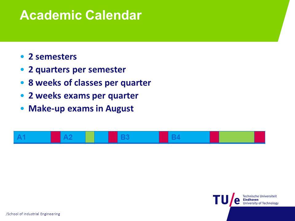 Academic Calendar 2 semesters 2 quarters per semester