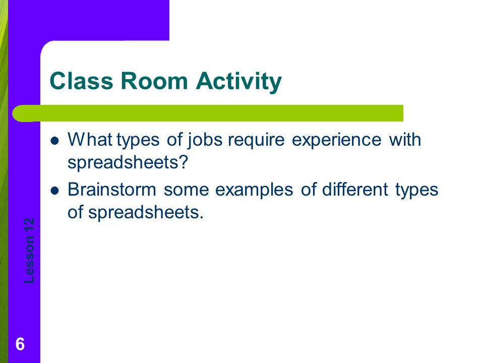 Class Room Activity What types of jobs require experience with spreadsheets.