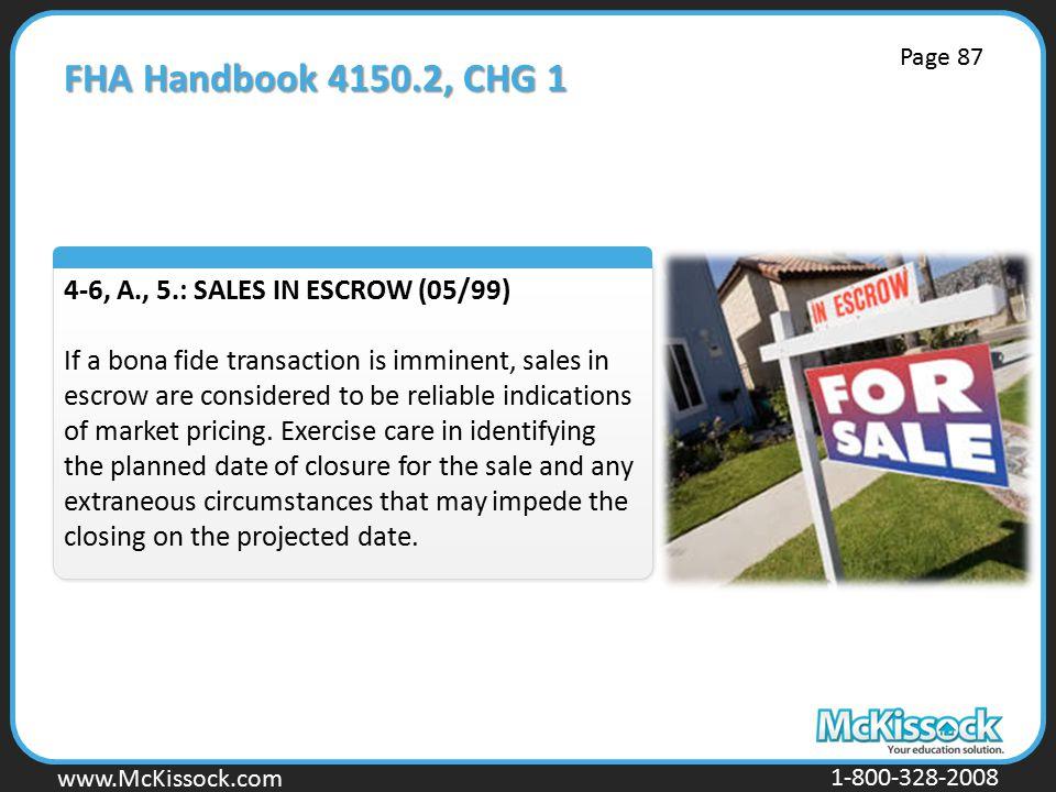 FHA Handbook 4150.2, CHG 1 4-6, A., 5.: SALES IN ESCROW (05/99)