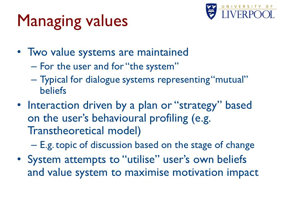 Managing values Two value systems are maintained