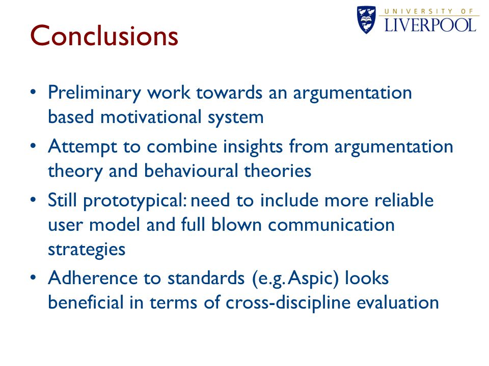 Conclusions Preliminary work towards an argumentation based motivational system.