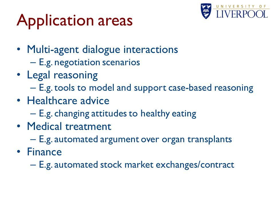 Application areas Multi-agent dialogue interactions Legal reasoning