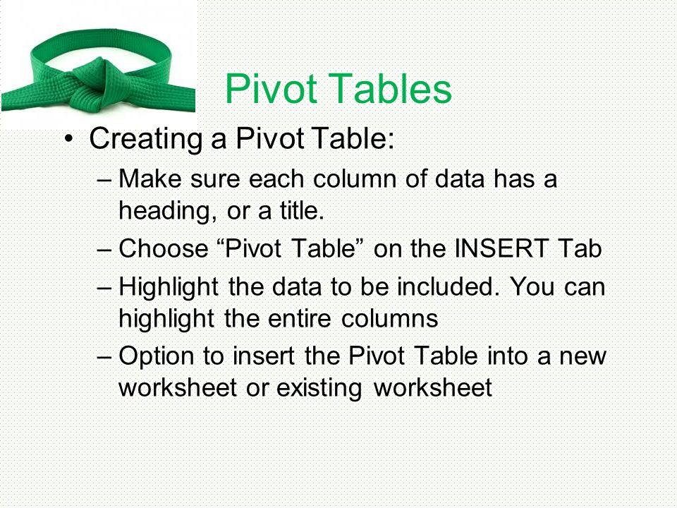 Pivot Tables Creating a Pivot Table: