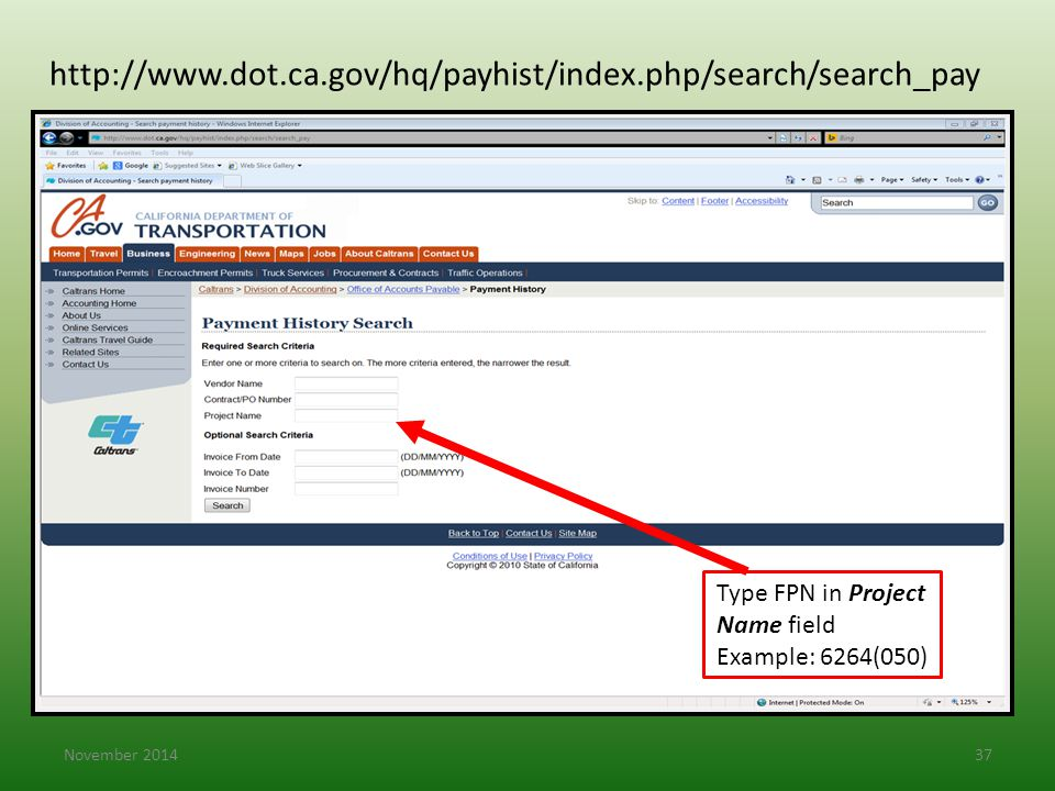 http://www.dot.ca.gov/hq/payhist/index.php/search/search_pay Type FPN in Project Name field. Example: 6264(050)