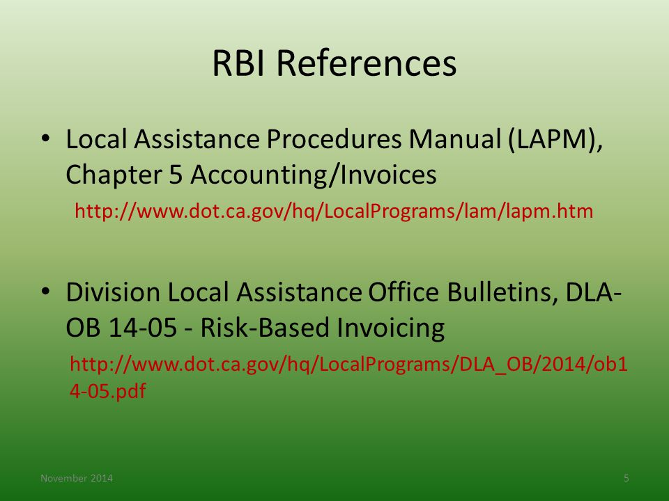 RBI References Local Assistance Procedures Manual (LAPM), Chapter 5 Accounting/Invoices. http://www.dot.ca.gov/hq/LocalPrograms/lam/lapm.htm.