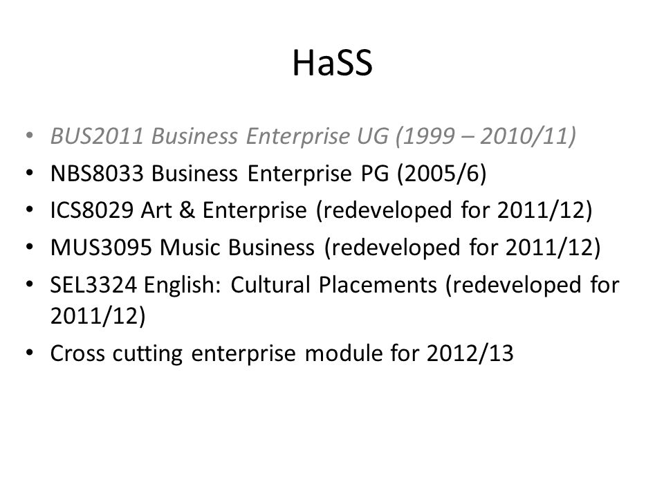 HaSS BUS2011 Business Enterprise UG (1999 – 2010/11)