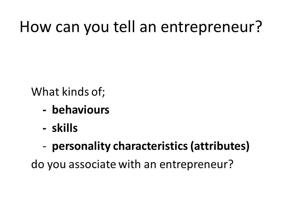 How can you tell an entrepreneur