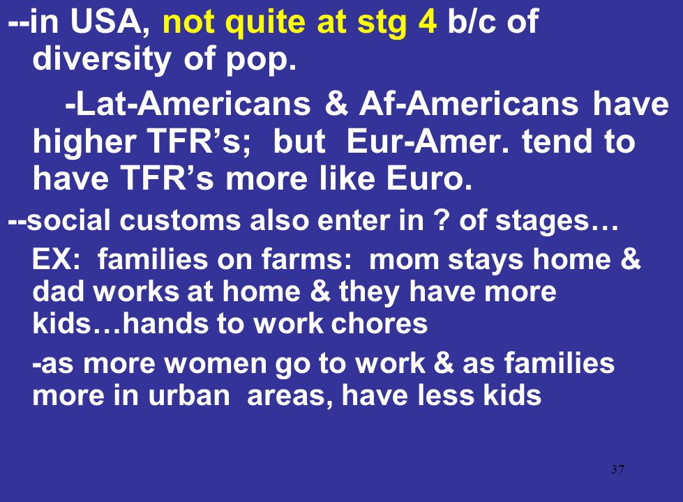 --in USA, not quite at stg 4 b/c of diversity of pop.