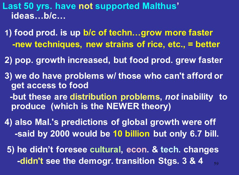 Last 50 yrs. have not supported Malthus' ideas…b/c…