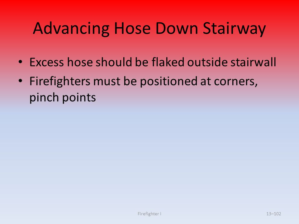 Advancing Hose Down Stairway