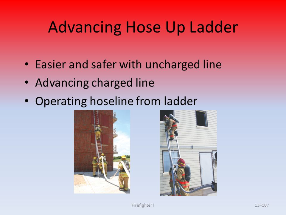 Advancing Hose Up Ladder