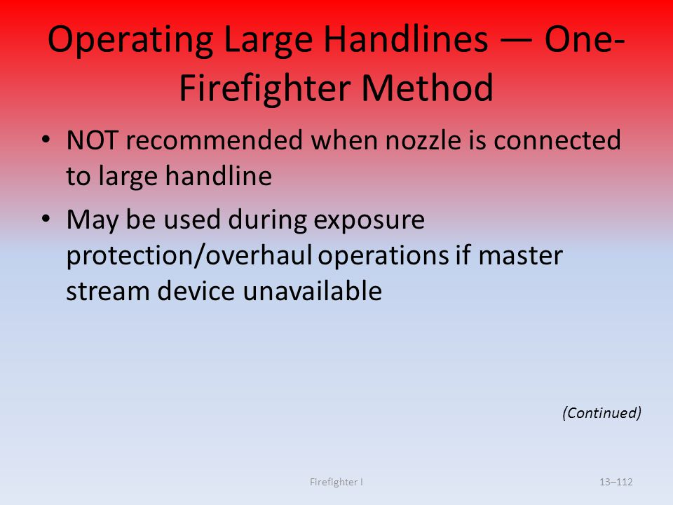 Operating Large Handlines — One-Firefighter Method
