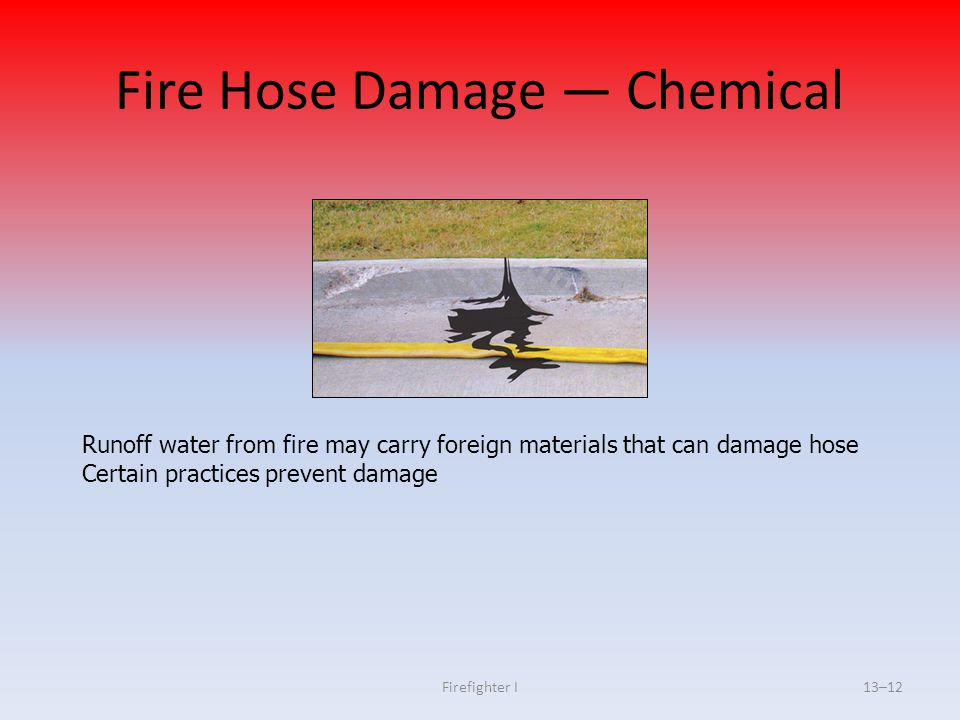 Fire Hose Damage — Chemical