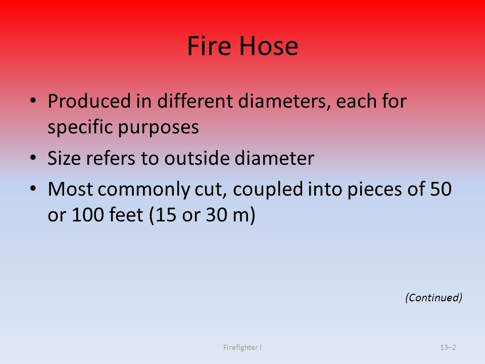 Fire Hose Produced in different diameters, each for specific purposes