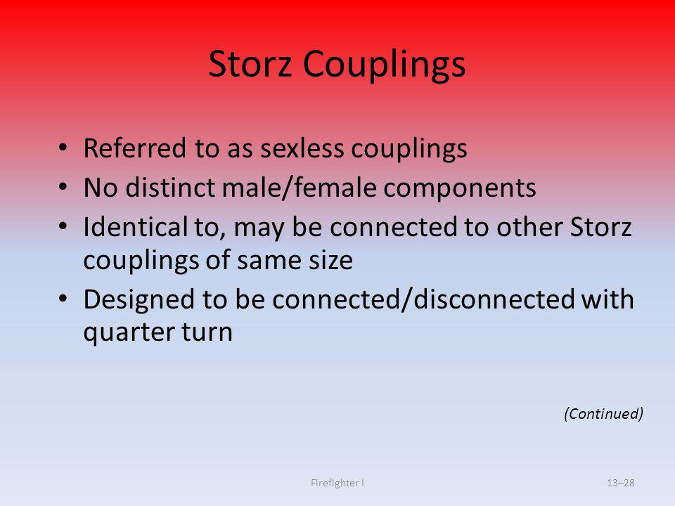 Storz Couplings Referred to as sexless couplings