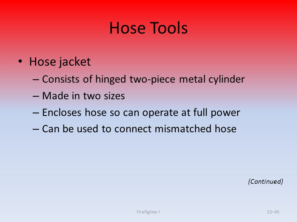 Hose Tools Hose jacket Consists of hinged two-piece metal cylinder