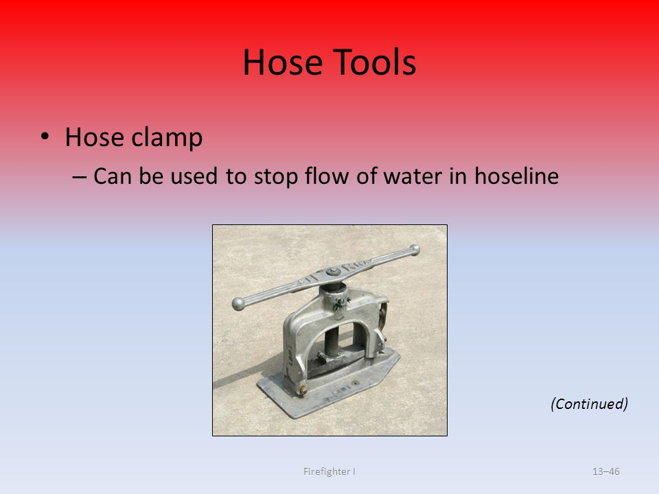 Hose Tools Hose clamp Can be used to stop flow of water in hoseline