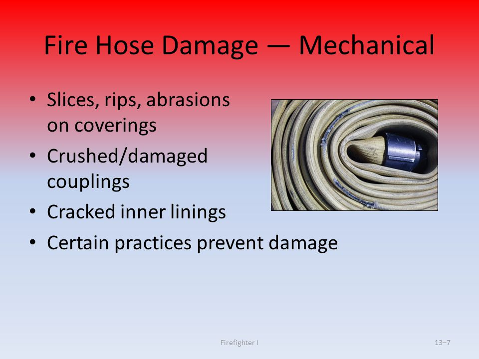 Fire Hose Damage — Mechanical